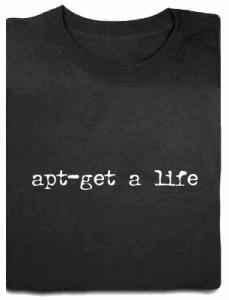 apt-get a life